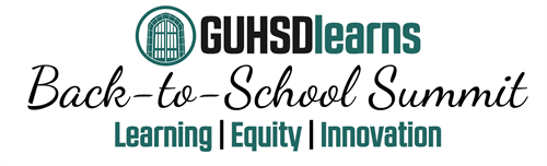 GUHSD Learns Back to School Summit August 10, 2018
